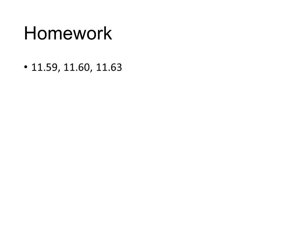 Homework 11.59, 11.60, 11.63