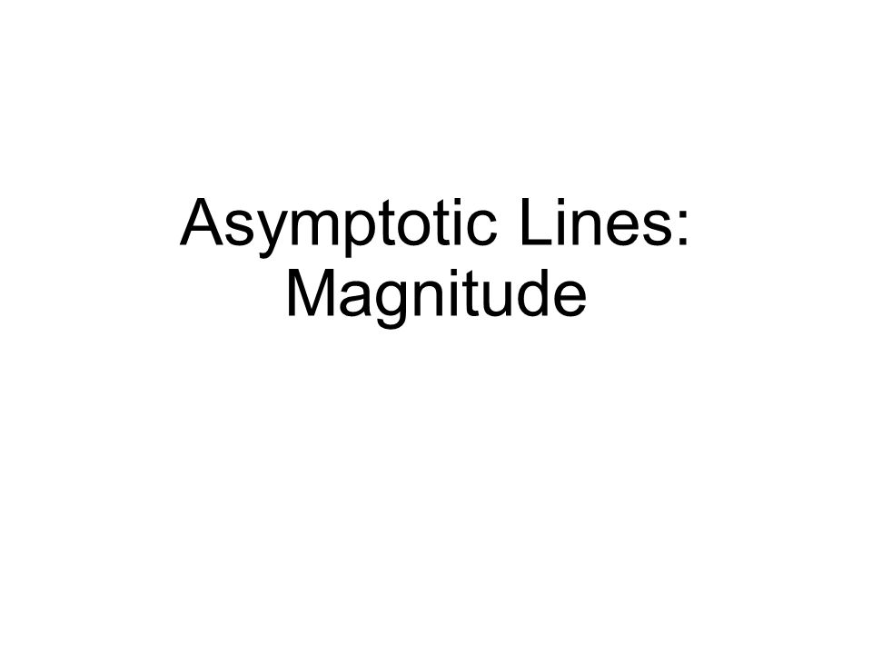 Asymptotic Lines: Magnitude