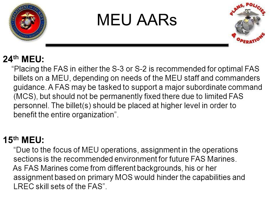 MEU AARs 24th MEU: Placing the FAS in either the S-3 or S-2 is recommended for optimal FAS.