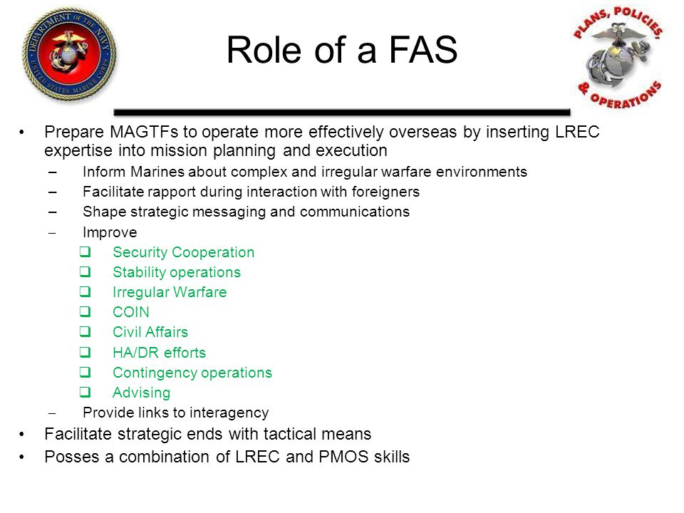 Role of a FAS Prepare MAGTFs to operate more effectively overseas by inserting LREC expertise into mission planning and execution.