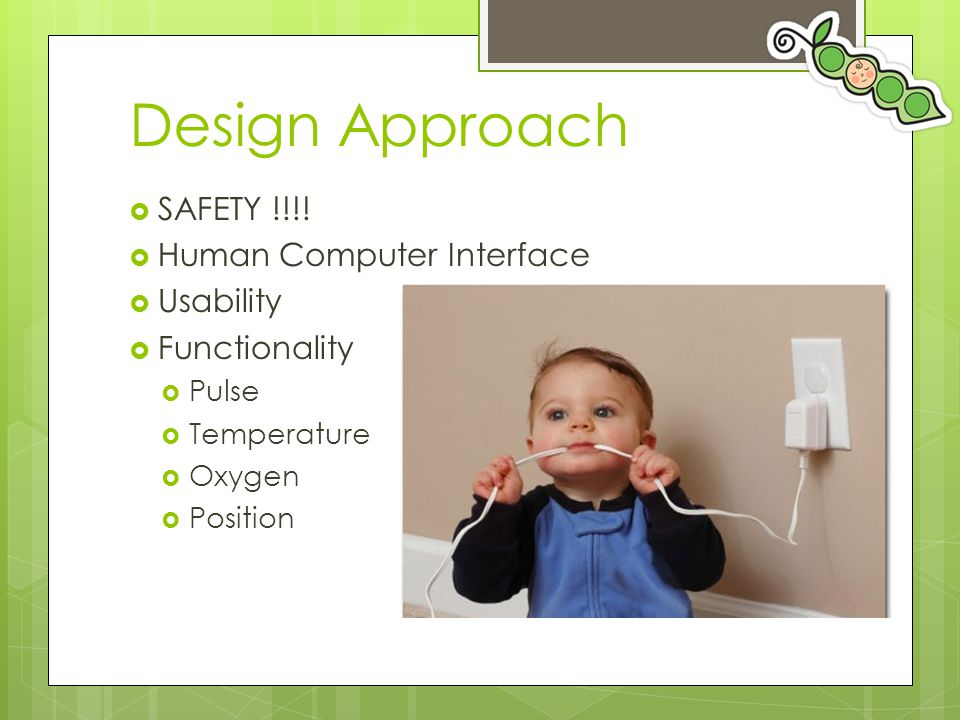 Design Approach SAFETY !!!! Human Computer Interface Usability