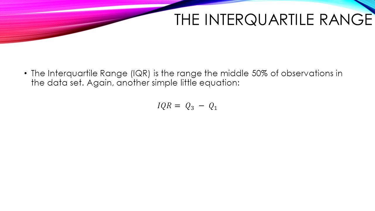 The Interquartile Range