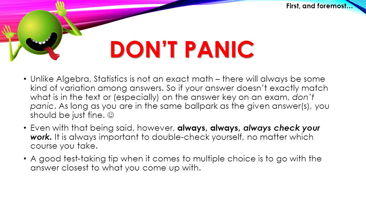 First, and foremost… Don't Panic.