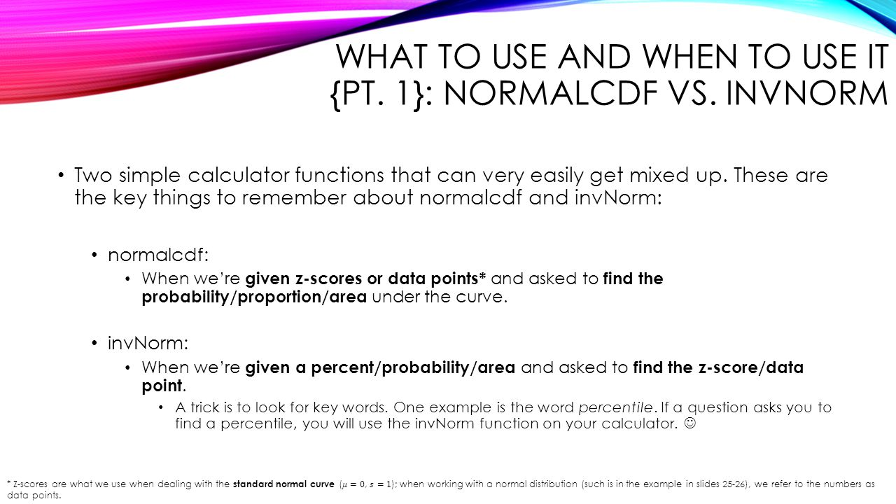 What to Use and When to Use It {Pt. 1}: normalcdf vs. invNorm