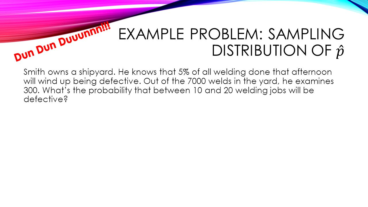 Example Problem: Sampling Distribution of 𝑝