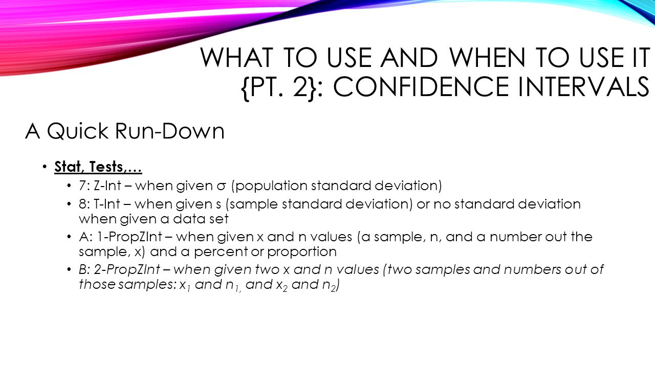 What to Use and When to Use It {Pt. 2}: Confidence Intervals
