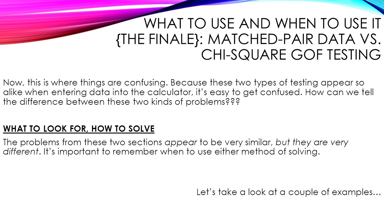 What to Use and When to Use It {The Finale}: Matched-Pair Data vs