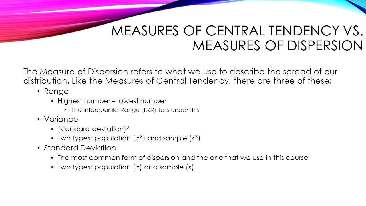 Measures of Central Tendency vs. Measures of Dispersion