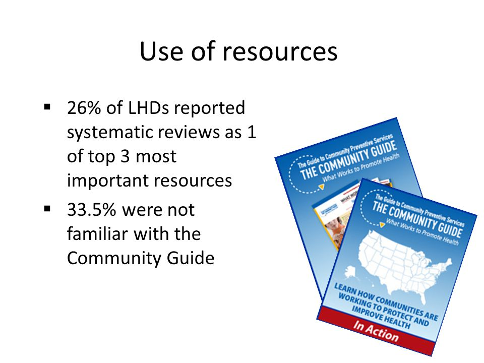 Use of resources 26% of LHDs reported systematic reviews as 1 of top 3 most important resources.
