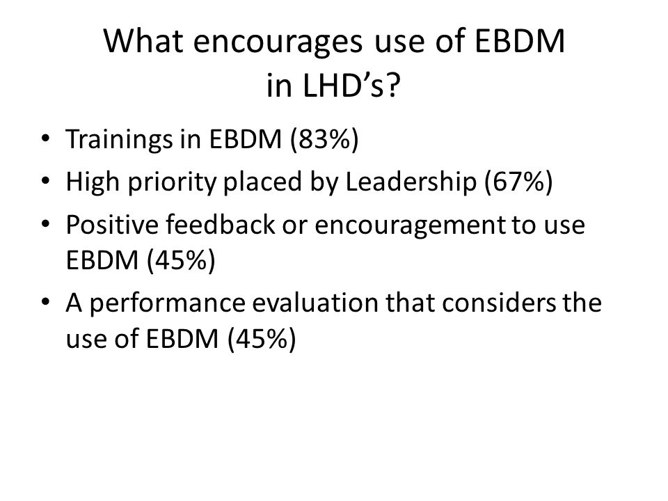 What encourages use of EBDM in LHD's