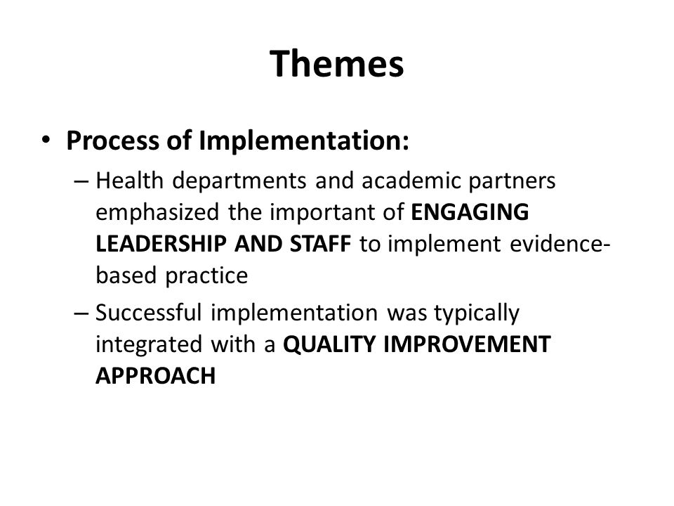 Themes Process of Implementation: