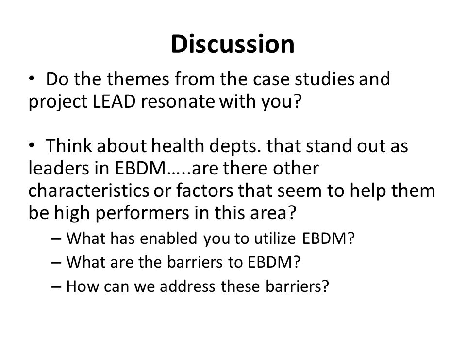 Discussion Do the themes from the case studies and project LEAD resonate with you