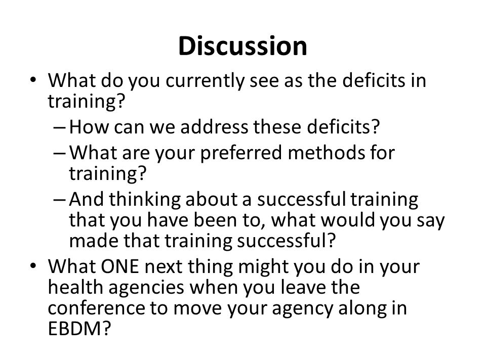 Discussion What do you currently see as the deficits in training