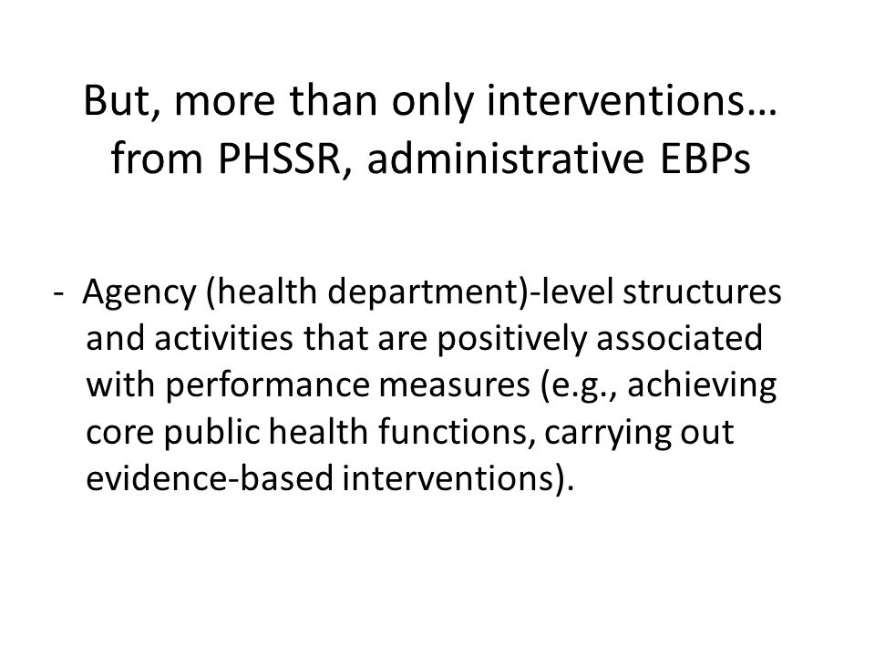 But, more than only interventions… from PHSSR, administrative EBPs