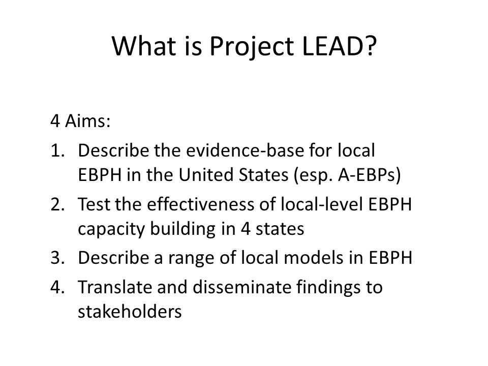 What is Project LEAD 4 Aims: