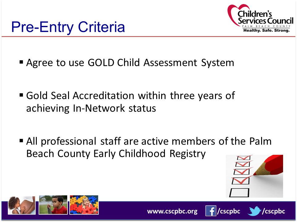 Pre-Entry Criteria Agree to use GOLD Child Assessment System