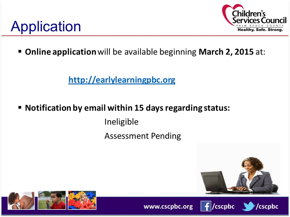 Application Online application will be available beginning March 2, 2015 at: http://earlylearningpbc.org.