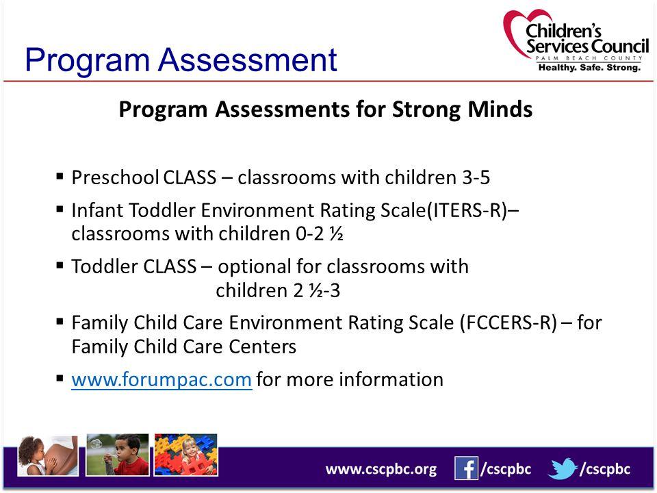Program Assessment Program Assessments for Strong Minds