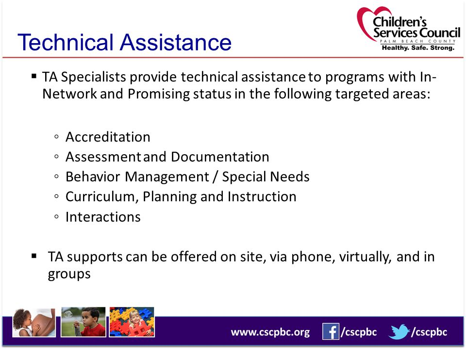 Technical Assistance TA Specialists provide technical assistance to programs with In- Network and Promising status in the following targeted areas: