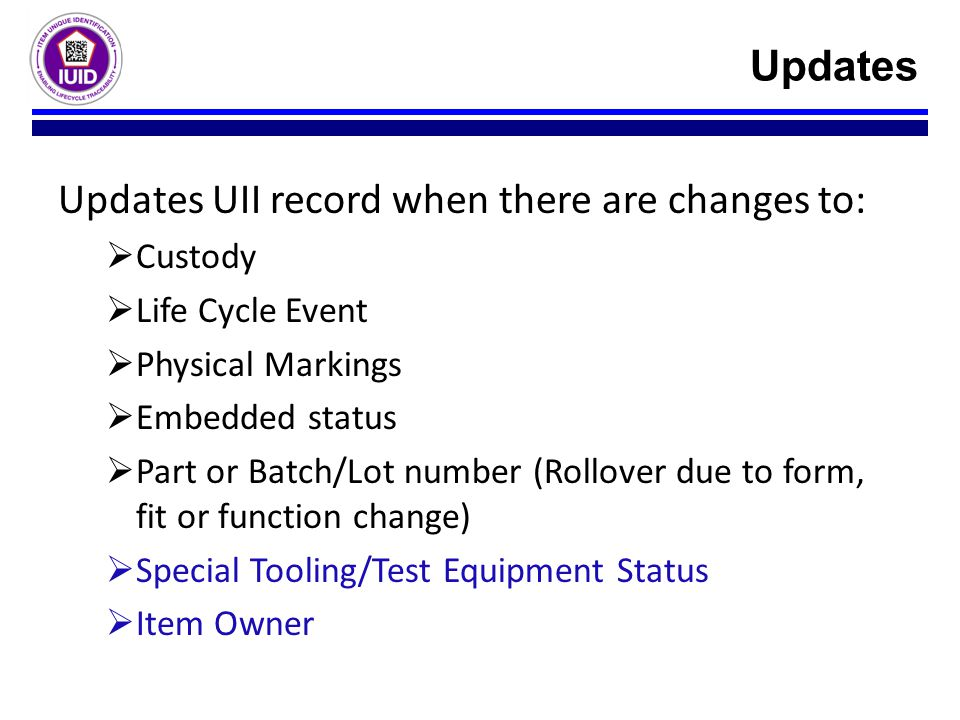 Updates UII record when there are changes to: