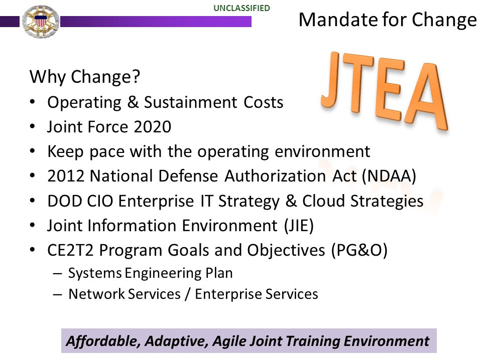 JTEA Mandate for Change Why Change Operating & Sustainment Costs