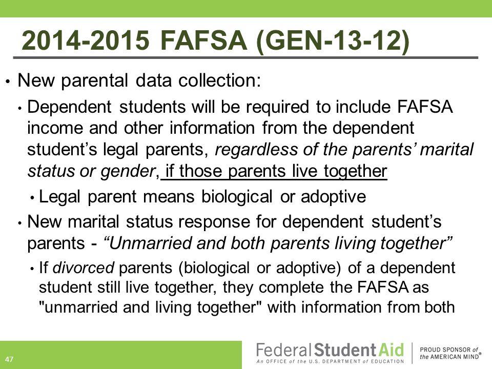 2014-2015 FAFSA (GEN-13-12) New parental data collection: