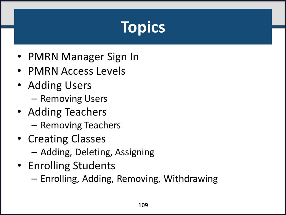 Topics PMRN Manager Sign In PMRN Access Levels Adding Users