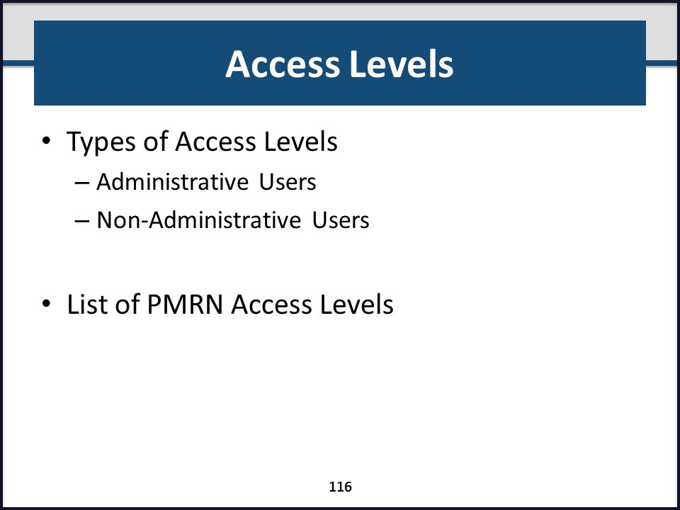 Access Levels Types of Access Levels List of PMRN Access Levels
