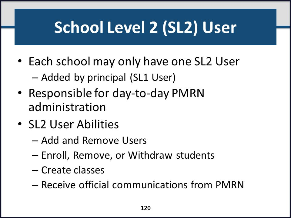 School Level 2 (SL2) User Each school may only have one SL2 User