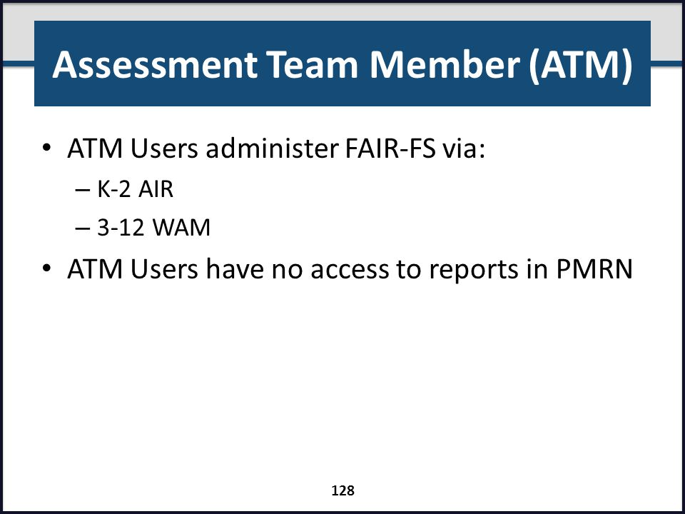 Assessment Team Member (ATM)