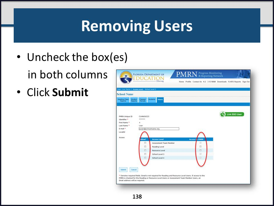 Removing Users Uncheck the box(es) in both columns Click Submit