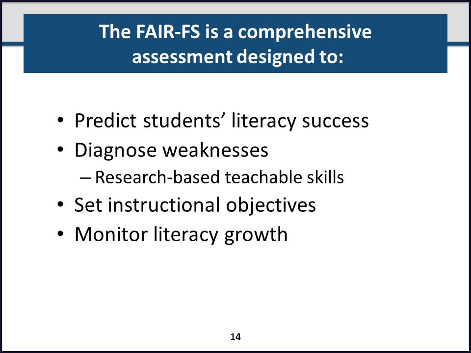 The FAIR-FS is a comprehensive assessment designed to: