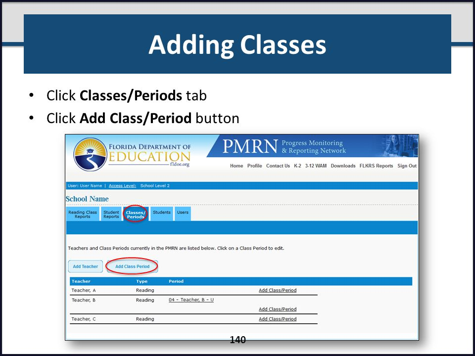 Adding Classes Click Classes/Periods tab Click Add Class/Period button