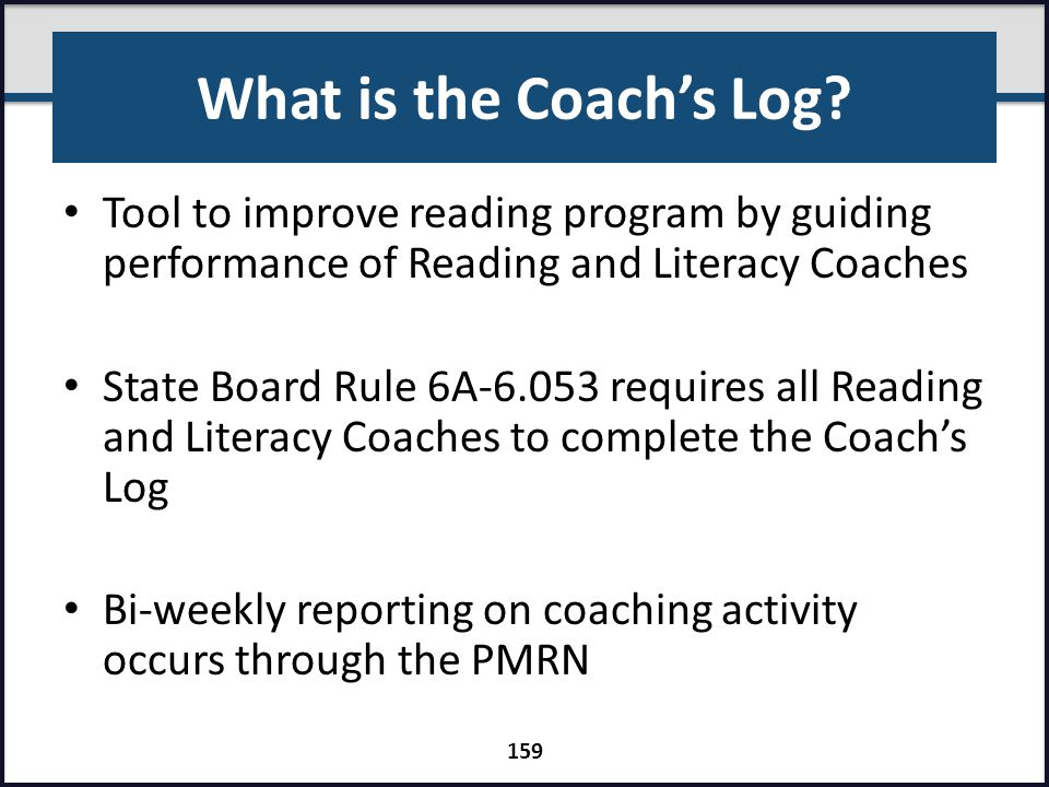 What is the Coach's Log Tool to improve reading program by guiding performance of Reading and Literacy Coaches.