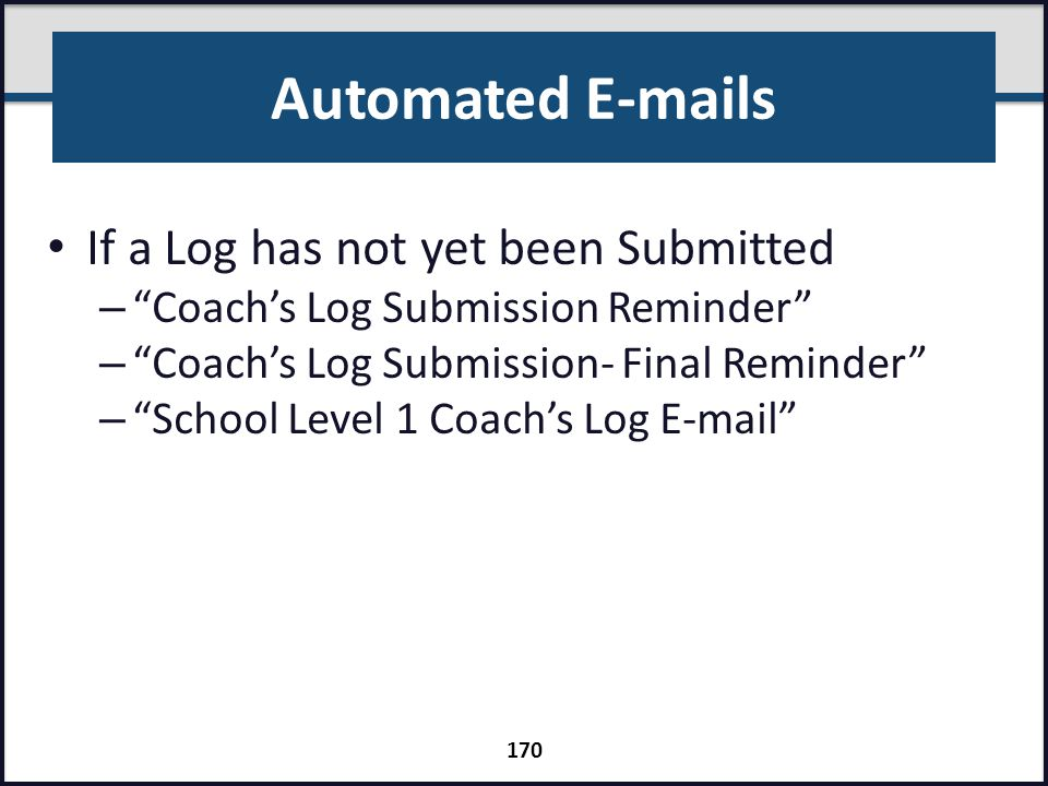 Automated E-mails If a Log has not yet been Submitted
