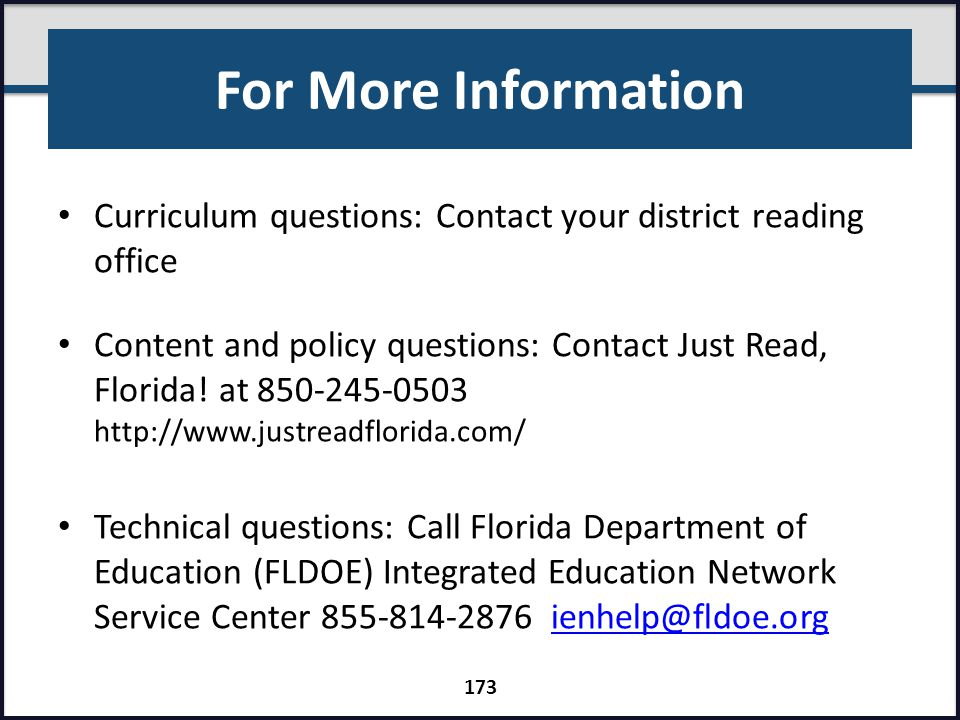 For More Information Curriculum questions: Contact your district reading office.