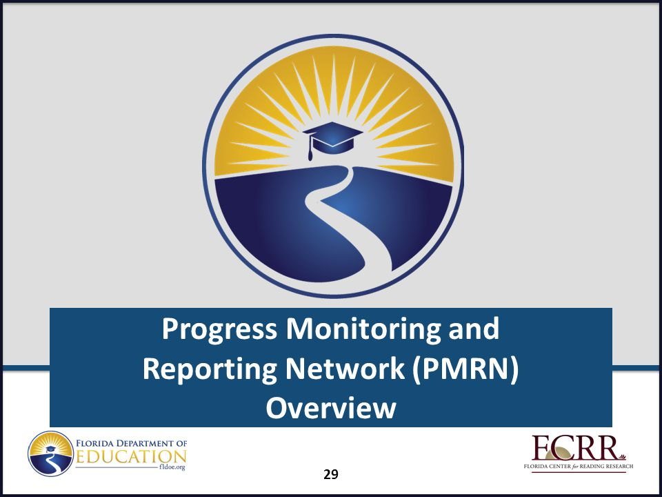 Progress Monitoring and Reporting Network (PMRN) Overview