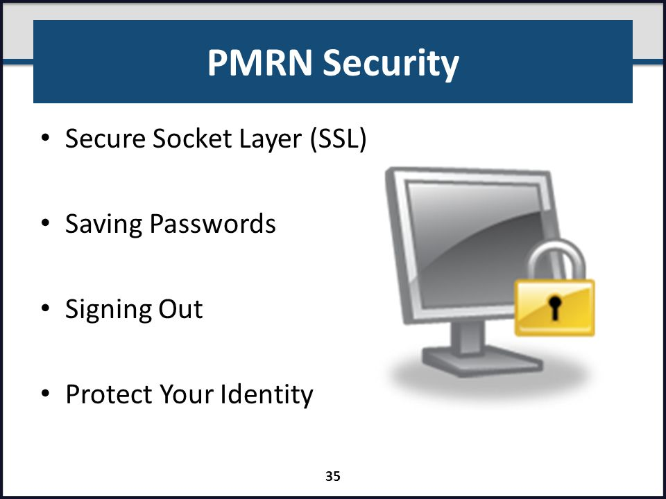 PMRN Security Secure Socket Layer (SSL) Saving Passwords Signing Out