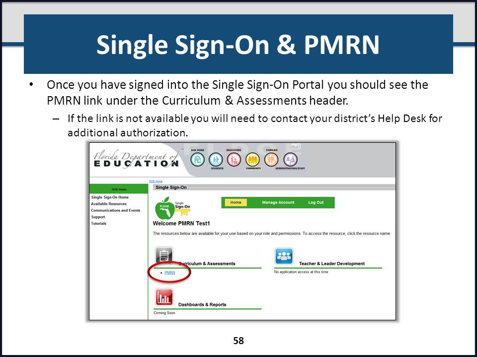 Single Sign-On & PMRN Once you have signed into the Single Sign-On Portal you should see the PMRN link under the Curriculum & Assessments header.
