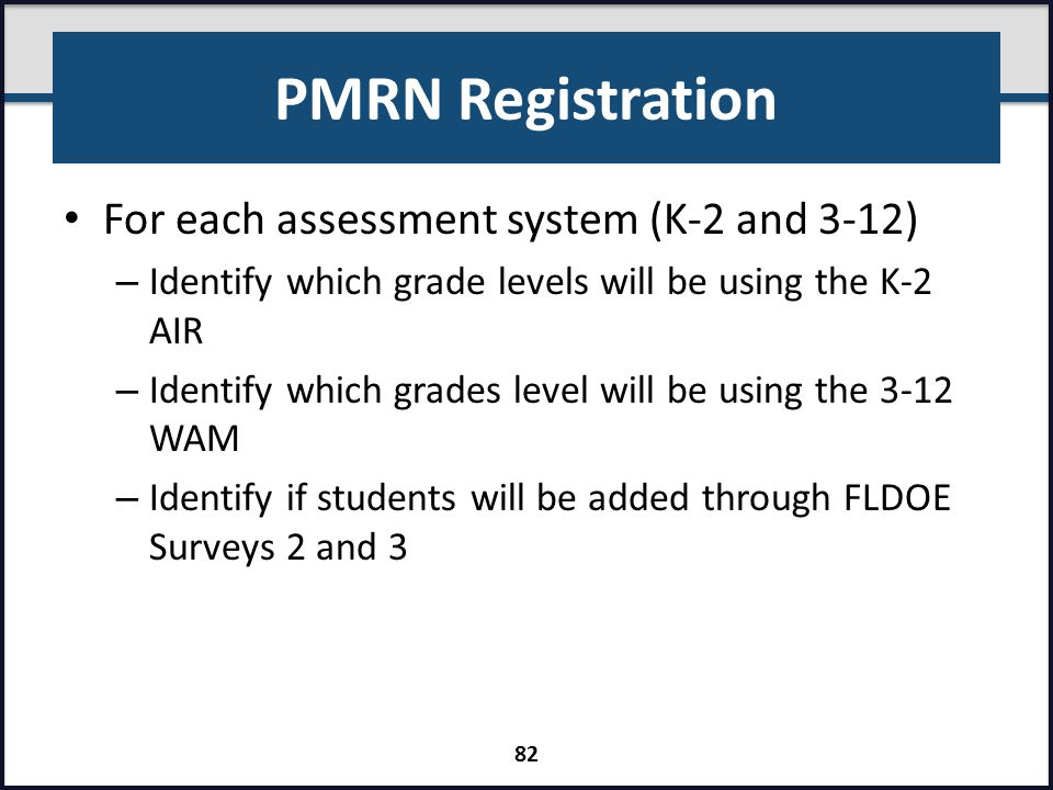 PMRN Registration For each assessment system (K-2 and 3-12)