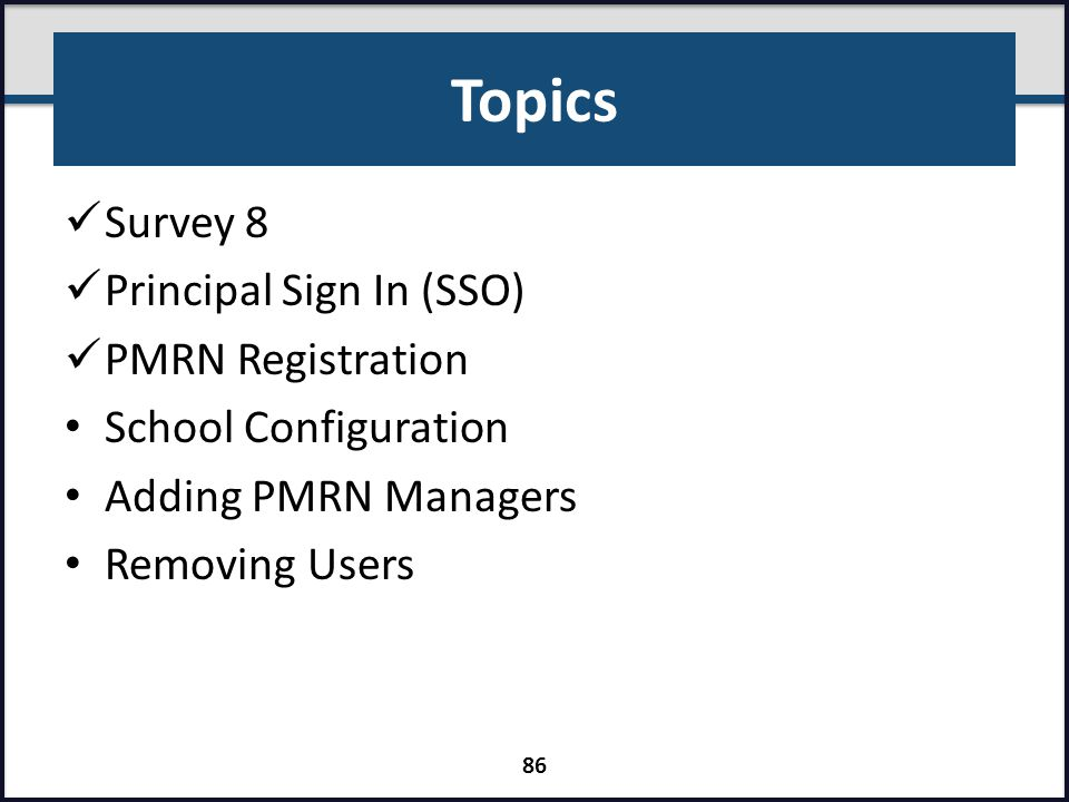 Topics Survey 8 Principal Sign In (SSO) PMRN Registration