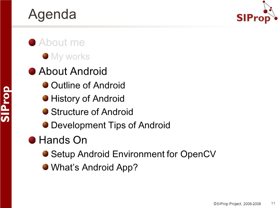 Agenda About me About Android Hands On My works Outline of Android