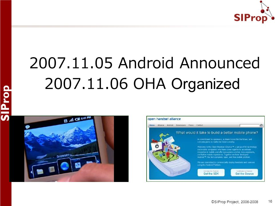2007.11.05 Android Announced 2007.11.06 OHA Organized