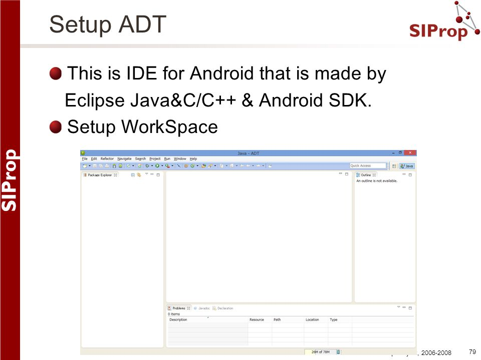 Setup ADT This is IDE for Android that is made by