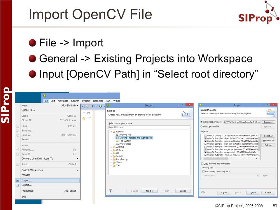 Import OpenCV File File -> Import
