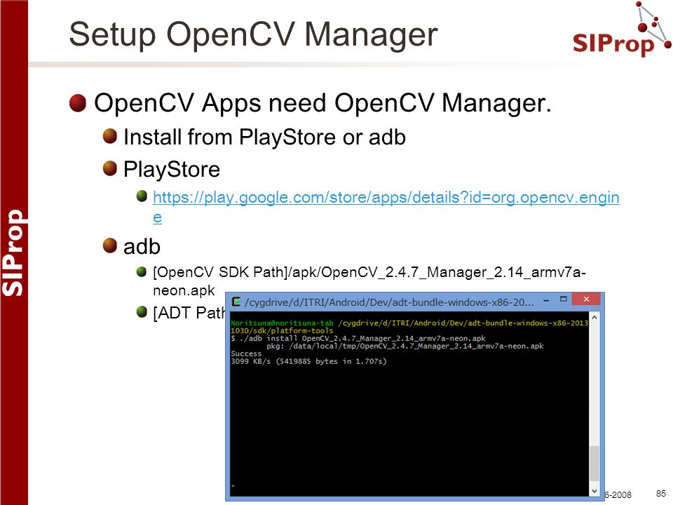 Setup OpenCV Manager OpenCV Apps need OpenCV Manager.