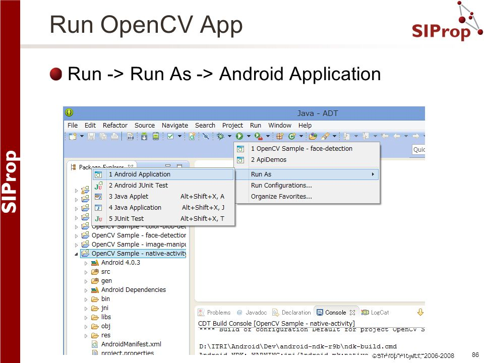 Run OpenCV App Run -> Run As -> Android Application