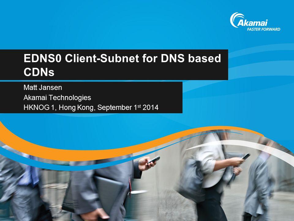 EDNS0 Client-Subnet for DNS based CDNs