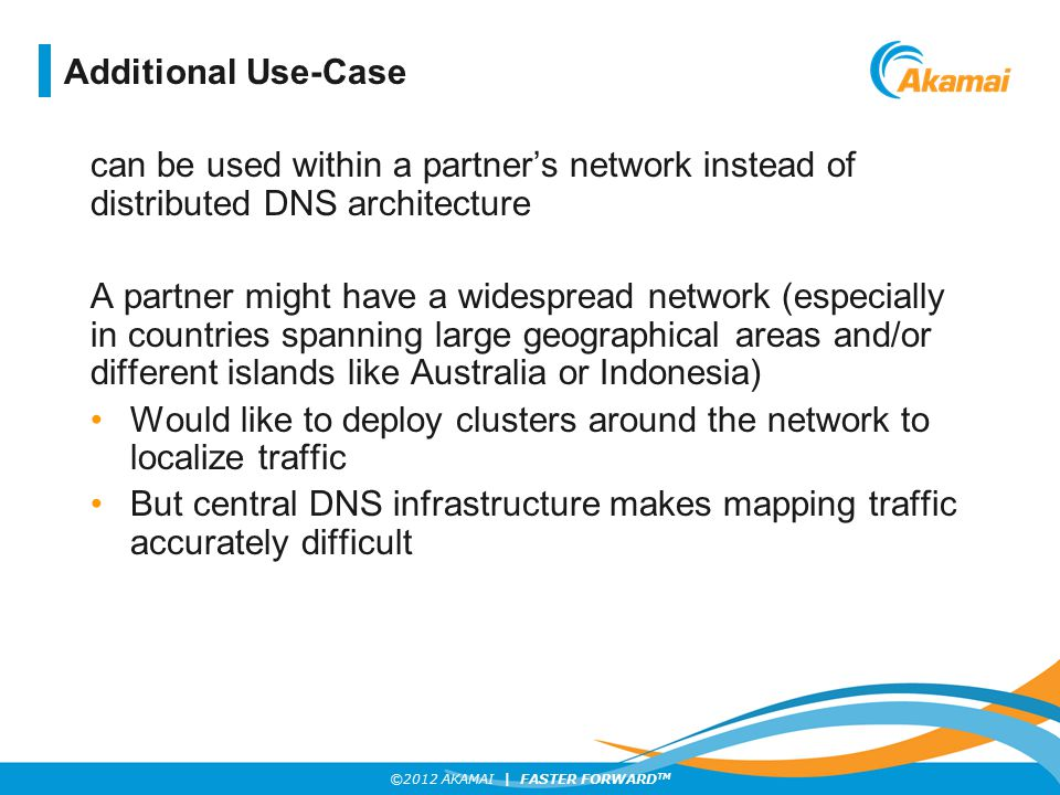 Additional Use-Case can be used within a partner's network instead of distributed DNS architecture.