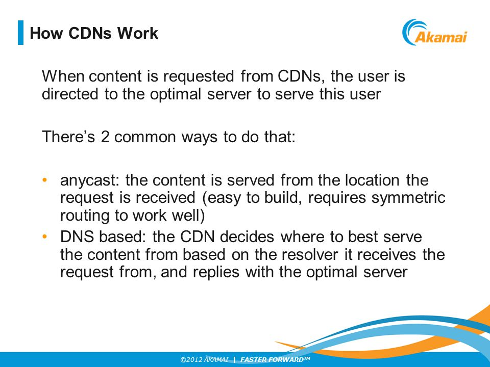How CDNs Work When content is requested from CDNs, the user is directed to the optimal server to serve this user.